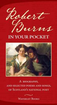 Robert Burns in Your Pocket: A Biography, and Selected Poems and Songs, of Scotland's National Poet image
