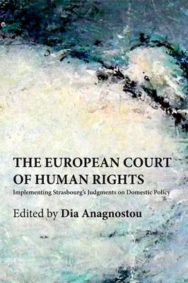 The European Court of Human Rights: Implementing Strasbourg's Judgments on Domestic Policy image