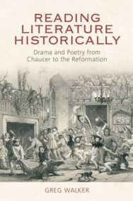 Reading Literature Historically: Drama and Poetry from Chaucer to the Reformation image