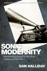 Sonic Modernity: Representing Sound in Literature, Culture and the Arts image