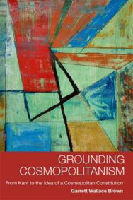 Grounding Cosmopolitanism: From Kant to the Idea of a Cosmopolitan Constitution image