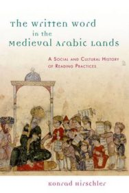 The Written Word in the Medieval Arabic Lands: A Social and Cultural History of Reading Practices image