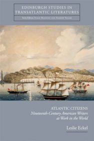 Atlantic Citizens: Nineteenth-century American Writers at Work in the World image