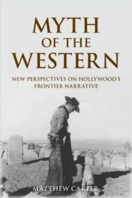 Myth of the Western: New Perspectives on Hollywood's Frontier Narrative image
