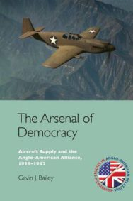 The Arsenal of Democracy: Aircraft Supply and the Evolution of the Anglo-American Alliance, 1938-1942 image