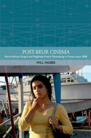 Post-beur Cinema: Maghrebi-French and North African Emigre Filmmaking in France Since 2000 image