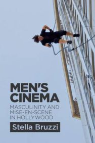 Men's Cinema: Masculinity and Mise-en-scene in Hollywood image