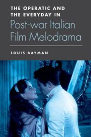 The Operatic and the Everyday in Postwar Italian Film Melodrama image