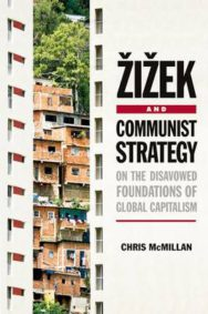 Zizek and Communist Strategy: On the Disavowed Foundations of Global Capitalism image