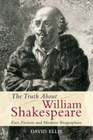 The Truth About William Shakespeare: Fact, Fiction and Modern Biographies image