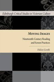 Moving Images: Nineteenth-Century Reading and Screen Practices image