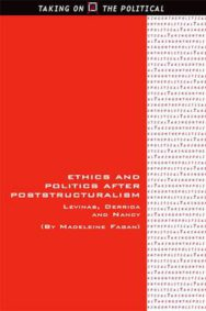 Ethics and Politics After Poststructuralism: Levinas, Derrida and Nancy image