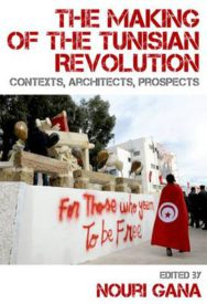The Making of the Tunisian Revolution: Contexts, Architects, Prospects image