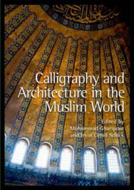 Calligraphy and Architecture in the Muslim World image
