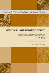 London's Underground Spaces: Representing the Victorian City, 1840-1915 image