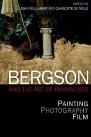 Bergson and the Art of Immanence: Painting, Photography, Film image