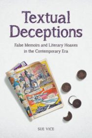 Textual Deceptions: False Memoirs and Literary Hoaxes in the Contemporary Era image