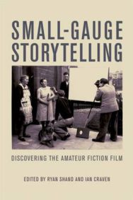 Small-gauge Storytelling: Discovering the Amateur Fiction Film image