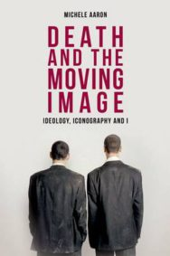 Death and the Moving Image: Ideology, Iconography and I image