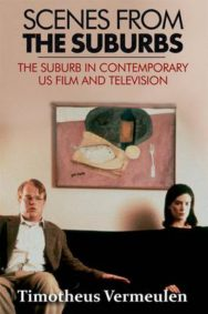 Scenes from the Suburbs: The Suburb in Contemporary US Film and Television image
