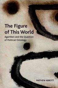 The Figure of This World: Agamben and the Question of Political Ontology image