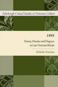 1895: Drama, Disaster and Disgrace in Late Victorian Britain image
