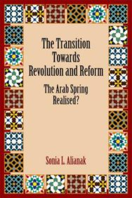The Transition Towards Revolution and Reform: The Arab Spring Realised? image