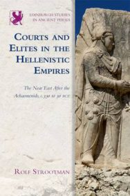 Courts and Elites in the Hellenistic Empires: The Near East After the Achaemenids, C. 330 to 30 BCE image