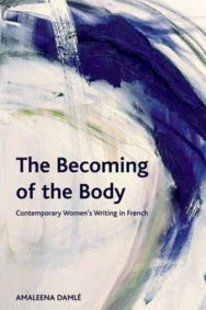 The Becoming of the Body: Contemporary Women's Writing in French image