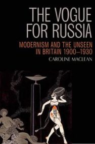 The Vogue for Russia: Modernism and the Unseen in Britain 1900-1930 image