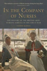In the Company of Nurses: The History of the British Army Nursing Service in the Great War image