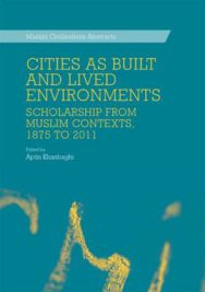Cities as Built and Lived Environments: Scholarship from Muslim Contexts, 1875 to 2011 image