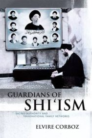 Guardians of Shi'ism: Sacred Authority and Transnational Family Networks image