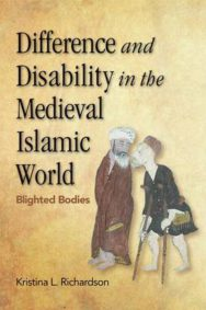 Difference and Disability in the Medieval Islamic World: Blighted Bodies image