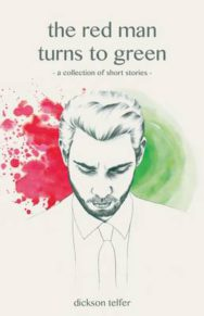 The Red Man Turns to Green: An Assortment of Short Stories image