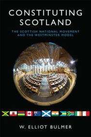 Constituting Scotland: The Scottish National Movement and the Westminster Model image