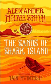 The Sands of Shark Island: A School Ship Tobermory Adventure: Book 2 image
