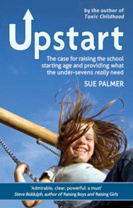 Upstart: The Case for Raising the School Starting Age and Providing What the Under-Sevens Really Need image