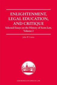 Enlightenment, Legal Education, and Critique: Selected Essays on the History of Scots Law: v.2 image