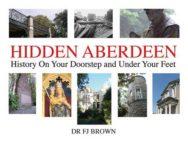 Hidden Aberdeen: History on Your Doorstep and Under Your Feet image