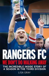 Rangers FC - We Don't Do Walking Away: The Incredible Inside Story of a Season in the Third Division image