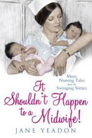 It Shouldn't Happen to a Midwife!: More Nursing Tales from the Swinging Sixties image