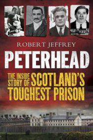 Peterhead: The Inside Story of Scotland's Toughest Prison image
