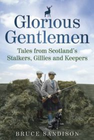Glorious Gentlemen: Tales from Scotland's Stalkers, Gillies and Keepers image