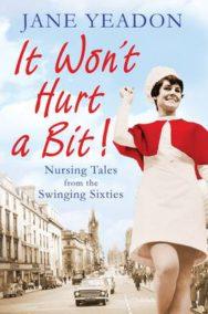 It Won't Hurt a Bit: Nursing Tales from the Swinging Sixties image