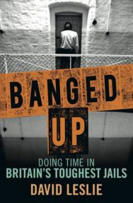 Banged Up: Doing Time in Britain's Toughest Jails image