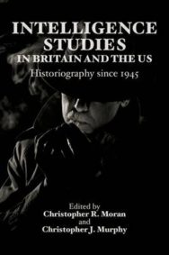 Intelligence Studies in Britain and the US: Historiography Since 1945 image