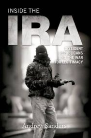 Inside the IRA: Dissident Republicans and the War for Legitimacy image