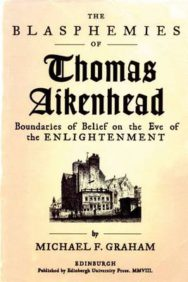 The Blasphemies of Thomas Aikenhead: Boundaries of Belief on the Eve of the Enlightenment image