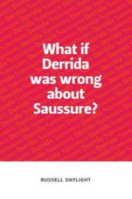 What If Derrida Was Wrong About Saussure? image